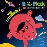 Béla Fleck & The Flecktones Flight Of The Cosmic Hippo