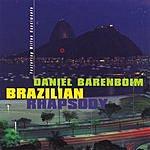 Daniel Barenboim Brazilian Rhapsody