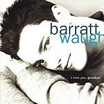 Barratt Waugh I Love You, Goodbye