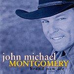 John Michael Montgomery Brand New Me