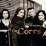 The Corrs Forgiven, Not Forgotten