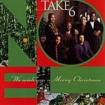 Take 6 We Wish You A Merry Christmas