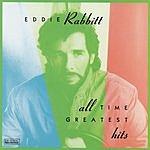 Eddie Rabbitt All Time Greatest Hits