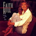 Faith Hill Take Me As I Am