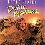 Bette Midler The Ladd Company Presents: Bette Midler In Divine Madness (Original Soundtrack Recording)