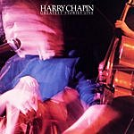 Harry Chapin Greatest Stories - Live