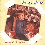 Bryan White Dreaming Of Christmas