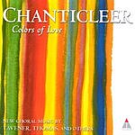 Chanticleer Colors Of Love