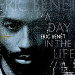 Eric Benét A Day In The Life