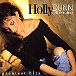 Holly Dunn Milestones: Greatest Hits