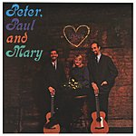 Peter, Paul & Mary Peter, Paul And Mary
