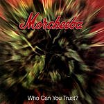 Morcheeba Who Can You Trust?