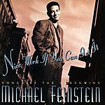 Michael Feinstein Nice Work If You Can Get It: Songs By The Gershwins