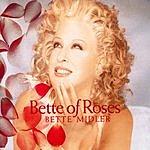 Bette Midler Bette Of Roses