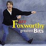 Jeff Foxworthy Greatest Bits