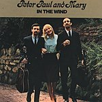 Peter, Paul & Mary In The Wind