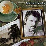 Michael Franks The Best Of Michael Franks: A Backward Glance