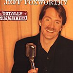 Jeff Foxworthy Totally Committed