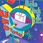 Béla Fleck & The Flecktones UFO TOFU
