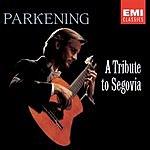 Christopher Parkening A Tribute To Segovia