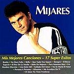 Mijares Mis Mejores Canciones - 17 Super Exitos