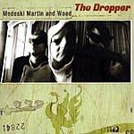 Medeski, Martin & Wood The Dropper