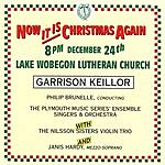 Garrison Keillor Now It Is Christmas Again