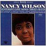 Nancy Wilson Yesterday's Love Songs, Today's Blues