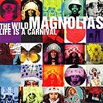 The Wild Magnolias Life Is A Carnival
