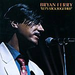 Bryan Ferry Let's Stick Together