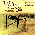 Jay Ungar Waltzing With You: Music From The Film Brother's Keeper
