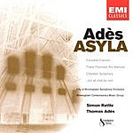 Thomas Adès Asyla/Concerto Concisco/Chamber Symphony