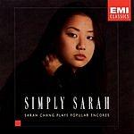 Sarah Chang Simply Sarah: Popular Encores
