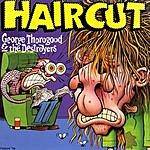 George Thorogood & The Destroyers Haircut