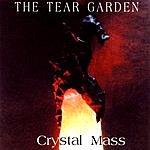 The Tear Garden Crystal Mass