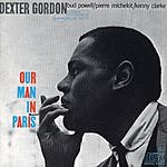 Dexter Gordon Our Man In Paris