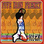 Five Iron Frenzy All The Hype That Money Can Buy