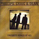 Phillips, Craig & Dean Favorite Songs Of All