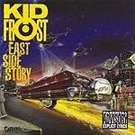 Kid Frost East Side Story (Parental Advisory)
