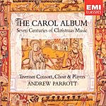 Andrew Parrott The Carol Album: Seven Centuries Of Christmas Music