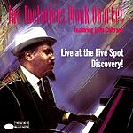 Thelonious Monk Quartet Live At The Five Spot Discovery!