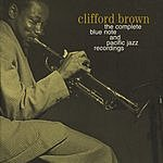 Clifford Brown The Complete Blue Note And Pacific Jazz Recordings