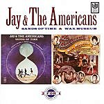 Jay & The Americans Sands Of Time/Wax Museum