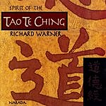 Richard Warner Spirit Of The Tao Te Ching