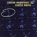 Loudon Wainwright III Career Moves