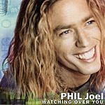 Phil Joel Watching Over You