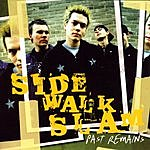 Side Walk Slam Past Remains