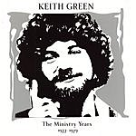 Keith Green The Ministry Years, Vol.1 (1977-1979)