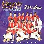El Coyote Y Su Banda Tierra Santa El Amo