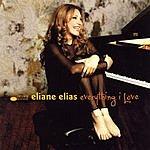 Eliane Elias Everything I Love